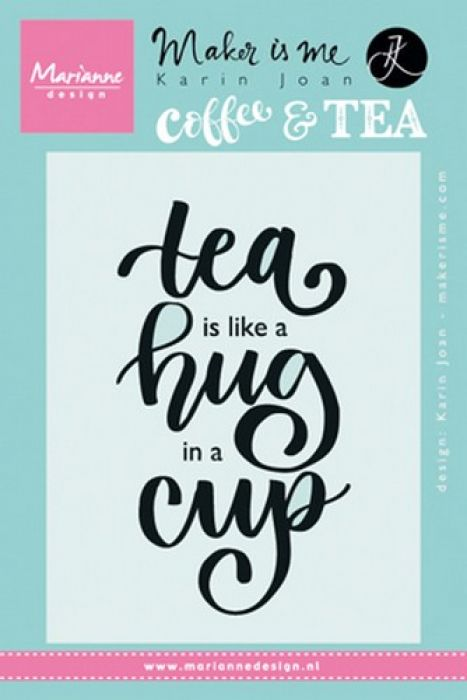 Marianne D Stempel Quote - Tea is like a hug in a cup  9,0x13,5cm