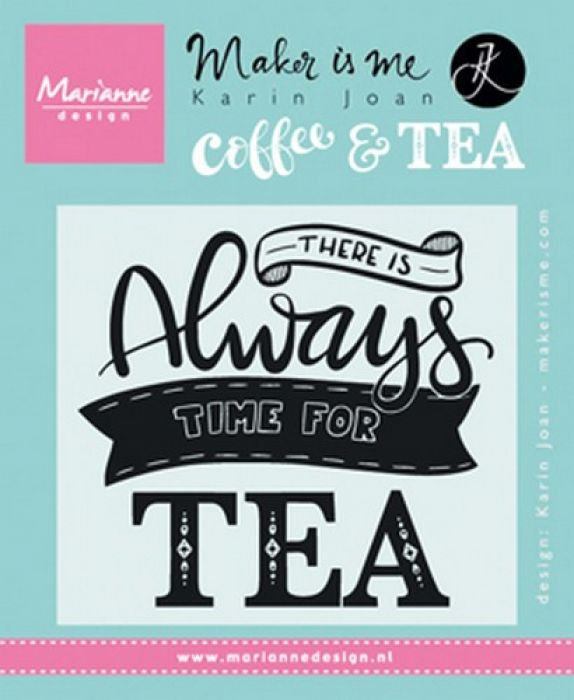 Marianne D Stempel Quote - There is always time for tea  9,0x11,0cm