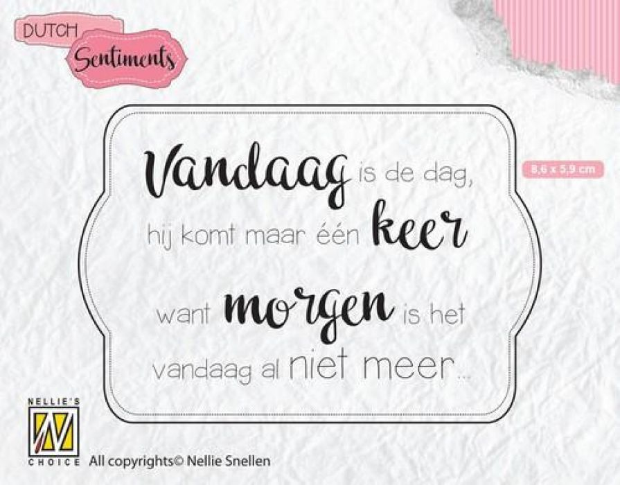 Nellies Choice Clearstempel Sentiments - Vandaag is de dag (NL) SENC011 86x59mm